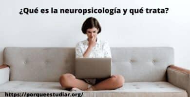 de que trata la neuropsicología